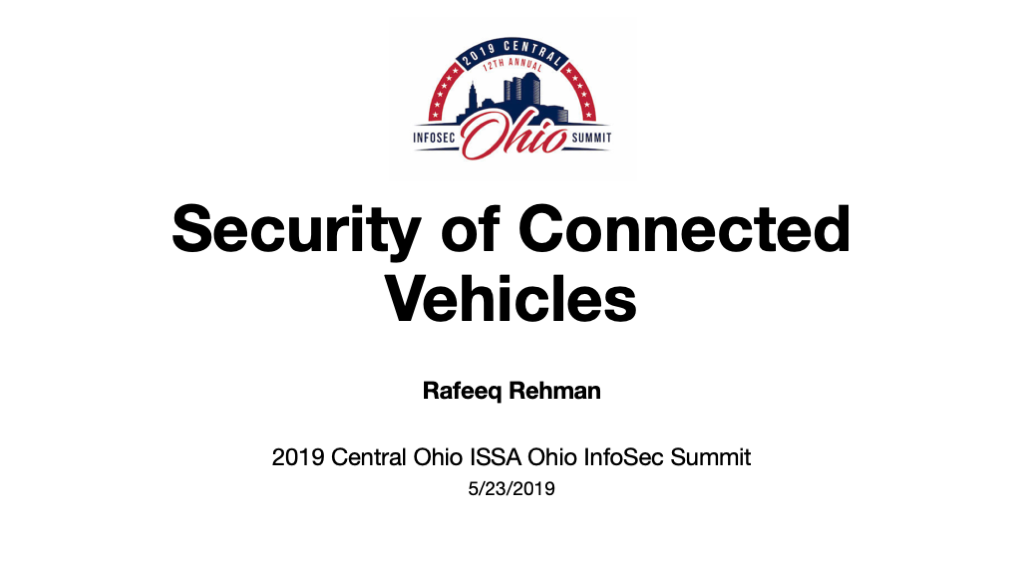 Security of Connected Vehicles - Presentation at ISSA InfoSec Summit