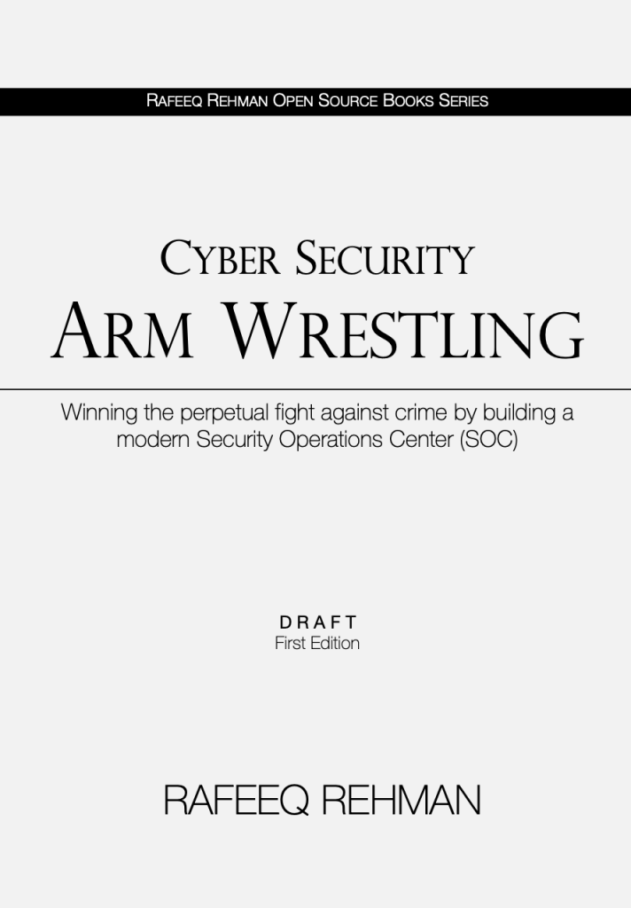 Cybersecurity Arm Wrestling - Winning the perpetual fight against crime by building a modern Security Operations Center (SOC)